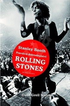 Pravdivá dobrodružství Rolling Stones - Stanley Booth; Petr Kotouš