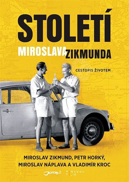 Století Miroslava Zikmunda - Miroslav Zikmund; Petr Horký; Miroslav Náplava