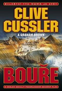 Bouře: S úkolem odhalit pozoruhodně odvážný plán - Graham Brown; Clive Cussler