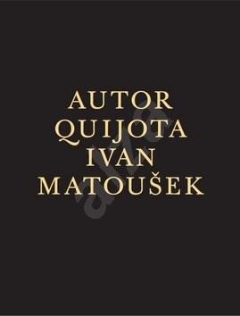 Autor Quijota - Ivan Matoušek; Ivan Matoušek