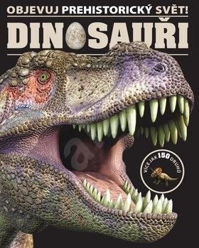 Objevuj prehistorický svět! Dinosauři -