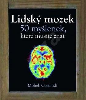 Lidský mozek 50 myšlenek, které musíte znát - Moheb Constandi