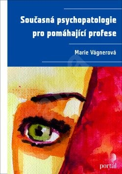 Současná psychopatologie pro pomáhající profese -