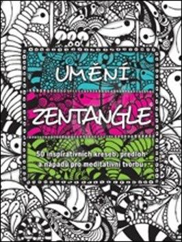Umění Zentangle - Penny Raileová; Lara Williamsová; Norma J. Burnellová