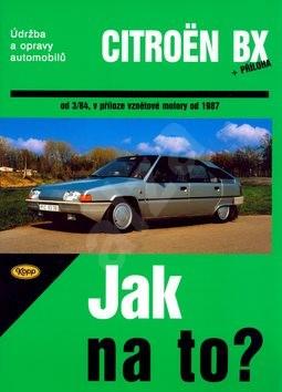 Citroën BX 16,17 A 19 od 3/84: Údržba a opravy automobilů č. 33 - Hans-Rüdiger Etzold