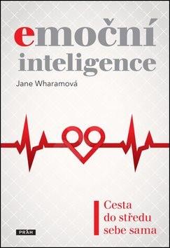 Emoční inteligence: Cesta do středu sebe sama - Jane Wharamová