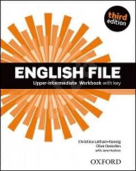 English File Third Edition Upper Intermediate Workbook with Answer Key - Latham Koenig; Clive Oxenden; J. Hudson