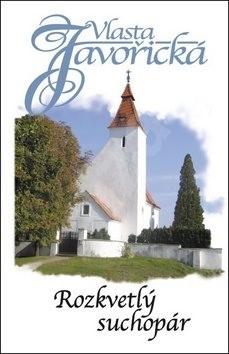 Rozkvetlý suchopár: Vesnický román - Vlasta Javořická