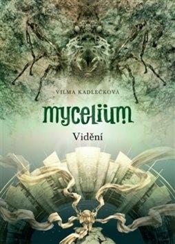 Mycelium Vidění - Vilma Kadlečková