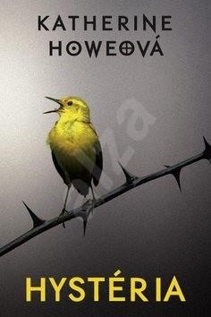 Hystéria - Katherine Howeová