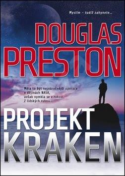 Projekt Kraken: Měla to být nejnáročnější operace v dějinách NASA, avšak vymklá se z rukou. - Douglas Preston