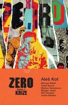 Zero Krize: Kniha 1 - Aleš Kot