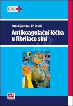 Antikoagulační léčba u fibrilace síní - Tereza Švarcová; Jiří Veselý