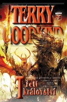 Meč pravdy Třetí království: Říše mezi životem a smrtí - Terry Goodkind