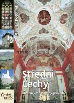 Střední Čechy: Český atlas - Jaroslav Kocourek