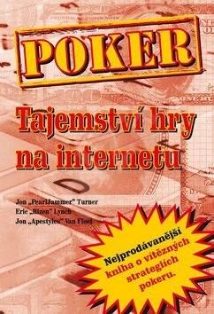 Poker Tajemství hry na internetu - Jon Turner; Eric Lynch; John Van Fleet