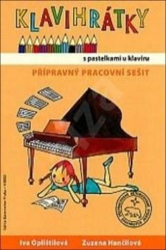 Klavihrátky s pastelkami u klavíru - přípravný pracovní sešit - Iva Oplištilová; Zuzana Hančilová