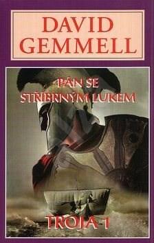 Pán se stříbrným lukem: Troja 1 - David Gemmell