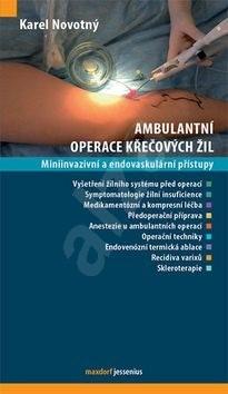 Ambulantní operace křečových žil: Miniinvazivní a endovaskulární přístupy - Karel Novotný
