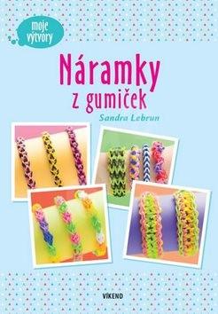 Náramky z gumiček: moje výtvory - Sandra Lebrun