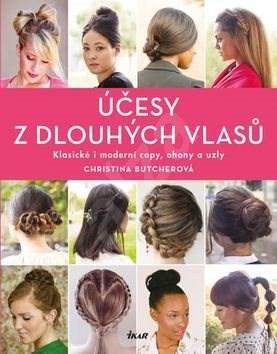 Účesy z dlouhých vlasů: Klasické i moderní copy, ohony a uzly - Christina Butcherová