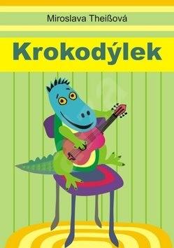 Krokodýlek - Miroslava Theissová