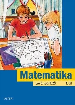 Matematika pro 5. ročník ZŠ 1. díl - Jaroslava Justová
