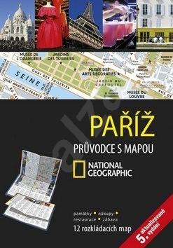 Paříž: Průvodce s mapou NG -