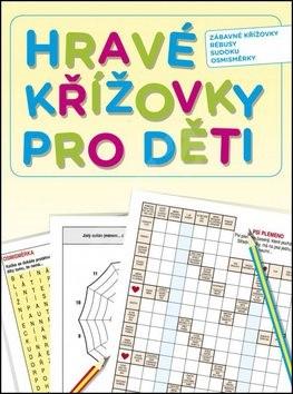 Hravé křížovky pro děti: Zábavné křížovky, rébusy, sudoku, osmisměrky -