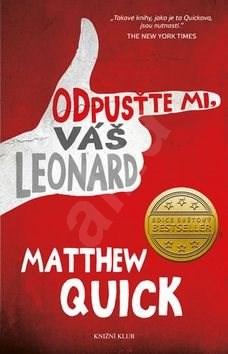 Odpusťte mi, Váš Leonard - Matthew Quick