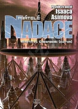 Přátelé Nadace: Povídky k poctě Isaaca Asimova - Isaac Asimov