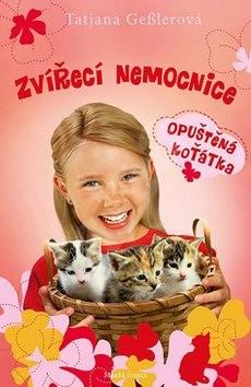 Zvířecí nemocnice: Opuštěná koťátka - Tatjana Gesler
