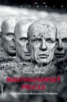 Mauthausenský proces: Americká vojenská justice v Německu - Tomaz Jardim