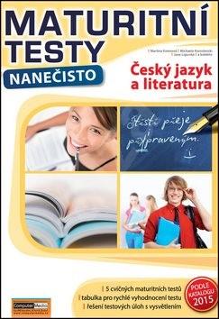 Maturitní testy nanečisto Český jazyk a literatura - kolektiv autorů