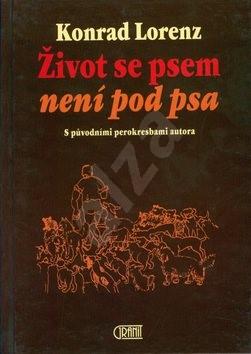 Život se psem není pod psa: S původními perokresbami autora - Konrad Lorenz