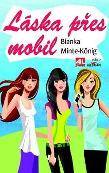 Láska přes mobil - Bianka Minte-Königová
