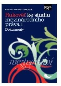Rukověť ke studiu mezinárodního práva 1: Dokumenty - Ondřej Svaček; Pavel Bureš; Martin Faix