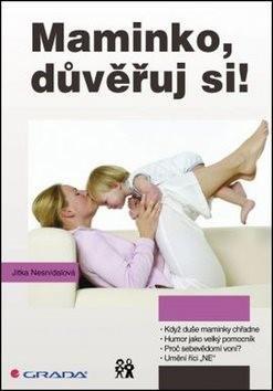 Maminko, důvěřuj si! - Jitka Nesnídalová