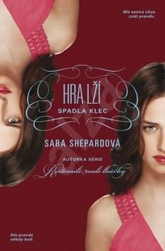 Hra lží Spadla klec - Sara Shepardová