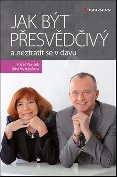 Jak být přesvědčivý a neztratit se v davu - Jitka Vysekalová; Karel Voříšek