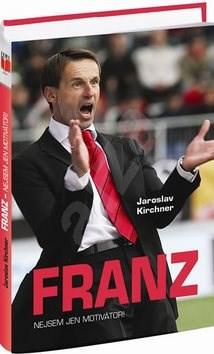 Franz: Nejsem jen motivátor! - Jaroslav Kirchner