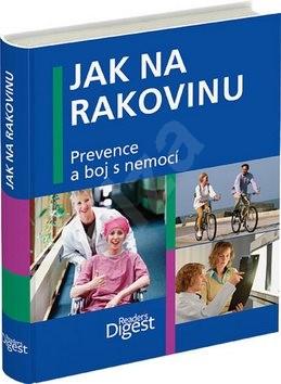 Jak na rakovinu: Prevence a boj s nemocí -