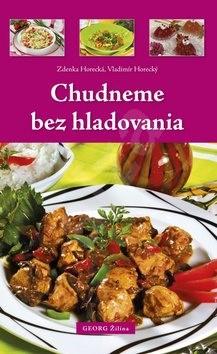 Chudneme bez hladovania - Zdenka Horecká; Vladimír Horecký