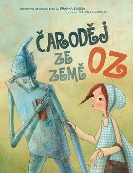 Čaroděj ze země Oz - Lyman Frank Baum; Giada Francia; Manuela Adreani