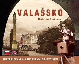Valašsko historickým a současným objektivem - Radovan Stoklasa