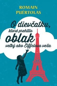 O dievčatku, ktoré prehltlo oblak veľký ako Eiffelova veža - Romain Puértolas