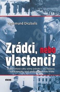 Zrádci, nebo vlastenci? - Sigismund Diczbalis