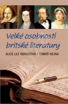 Velké osobnosti britské literatury - Tomáš Hejna; Alice Lily Neradová