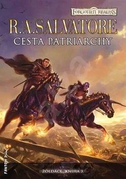 Cesta patriarchy: Žoldáci kniha 3 - R.A. Salvatore