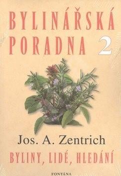 Bylinářská poradna 2: Byliny, lidé, hledání - Josef A. Zentrich
